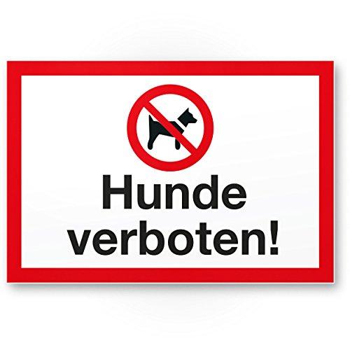 Hunde verboten, Kunststoff Schild - Hunde draußen bleiben/Hinweisschild / Türschild/Verbotsschild...