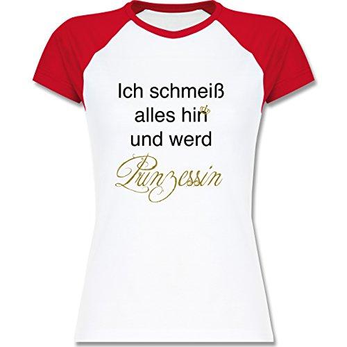 Statement Shirts - Ich Schmeiß Alles Hin und Werd Prinzessin - Zweifarbiges Baseballshirt/Raglan T-Shirt für Damen Weiß/Rot