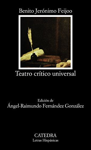 Teatro crítico universal (Letras Hispánicas) por Benito Jerónimo Feijoo