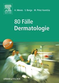 80 Fälle Dermatologie par [Meves, Alexander]