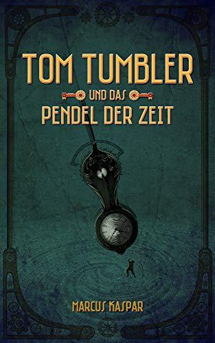 Tom Tumbler und das Pendel der Zeit