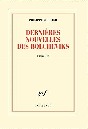 Dernières nouvelles des bolcheviks - Philippe Videlier (2017) sur Bookys