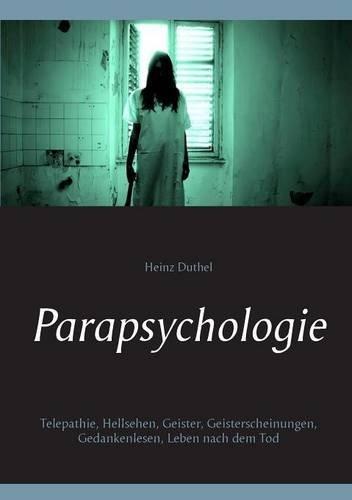 Buchcover: Parapsychologie: Telepathie, Hellsehen, Geister, Geisterscheinungen, Gedankenlesen, Leben nach dem Tod