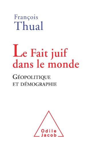 Fait juif dans le monde (Le) (HISTOIRE ET DOCUMENT) par François Thual