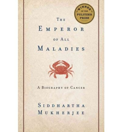 The Emperor of All Maladies: A Biography of Cancer (Hardback) - Common