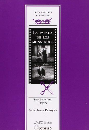 Guía para ver y analizar: La parada de los monstruos: Ted Browning (1932) (Guías de cine) - 9788480636162