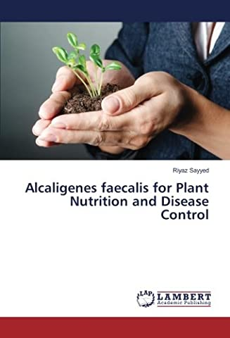 Alcaligenes faecalis for Plant Nutrition and Disease Control
