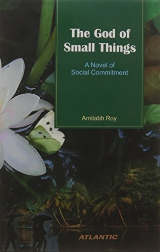 The God of Small Things: A Novel of Social Commitment
