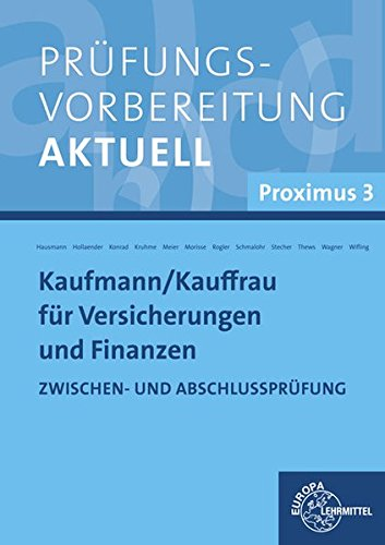 Prüfungsvorbereitung aktuell Kaufmann/-frau für Versicherungen und Finanzen: Proximus 3