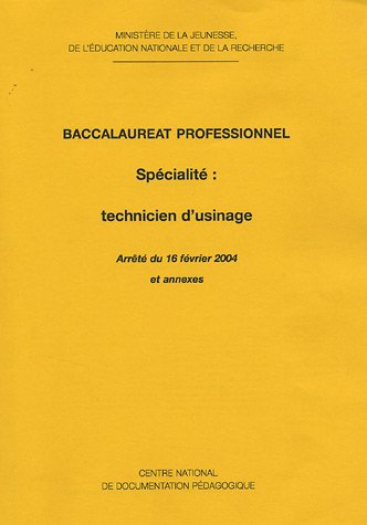 Baccalauréat professionnel Spécialité : Technicien usinage