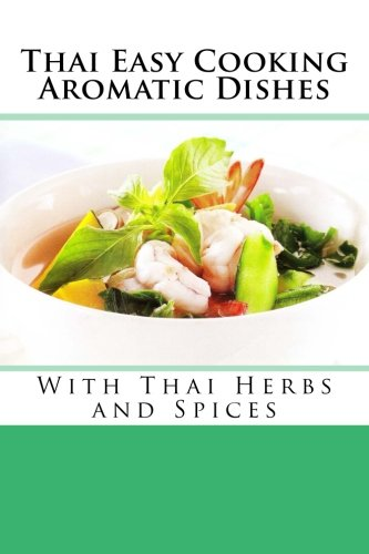 Thai Easy Cooking : Aromatic Dishes: Thai Herbs and Spices - Thai Herb