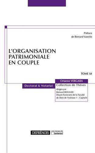 L'organisation patrimoniale en couple. Tome 58