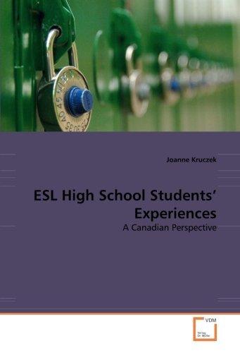 ESL High School Students' Experiences: A Canadian Perspective by Joanne Kruczek (2011-01-19)