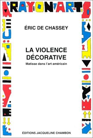 La violence décorative : Matisse dans l'art américain