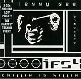 Songtexte von Lenny Dee - Industrial Fucking Strength 4: Chillin Is Killin