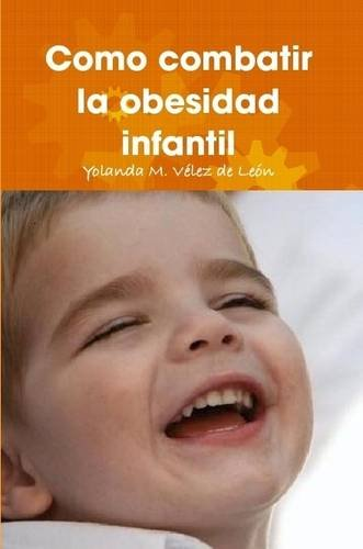 Como combatir la obesidad infantil - 9780557064915