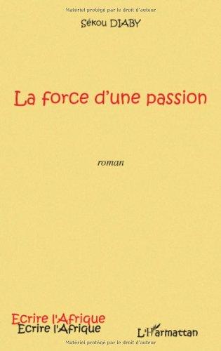 La force d'une passion (Diénéba) par Sékou Diaby