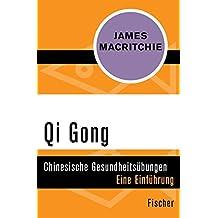 Qi Gong: Chinesische Gesundheitsübungen. Eine Einführung
