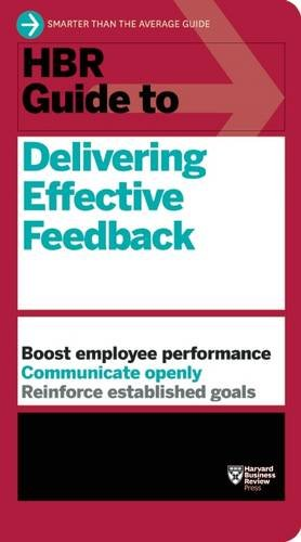 HBR Guide to Delivering Effective Feedback (HBR Guide Series) (Harvard Business Review (Hbr) Guides)