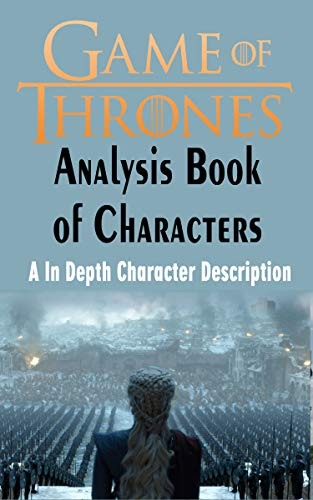 Game of Thrones Analysis : Book of Characters: A In Depth ...