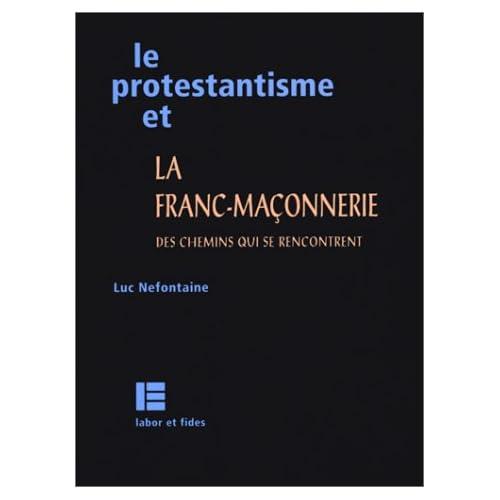 Le Protestantisme et la franc-maçonnerie