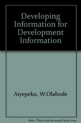 Developing Information for Development Information