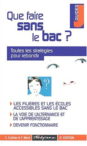 Que faire sans le bac ? 2ème édition par Claire Cutellas, Frédéric Mélot, Marie-Lorène Giniès