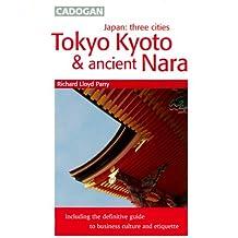 Cadogan Tokyo, Kyoto & Ancient Nara: Three Cities - Tokyo, Kyoto and Ancient Nara (Cadogan Guides)