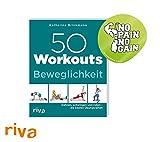 R iva 50 Workouts - Beweglichkeit: Dehnen, schwingen und Rollen - die besten Übungsreihen + NO Pain NO GAIN Sticker