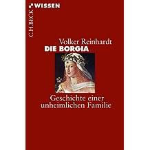 Die Borgia: Geschichte einer unheimlichen Familie (Beck'sche Reihe 2741)