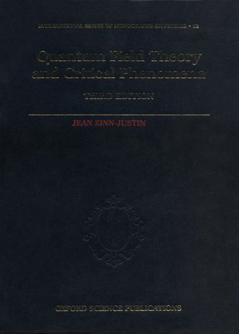 Quantum Field Theory and Critical Phenomena (International Series of Monographs on Physics)