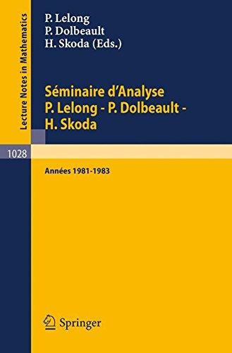 Séminaire d'Analyse P. Lelong - P. Dolbeault - H. Skoda: Années 1981/1983
