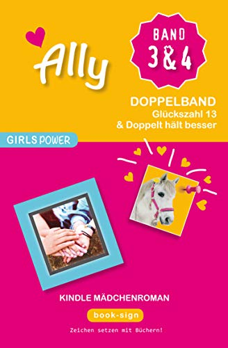 Ally - Doppelband 3 & 4: Kindle Mädchen Roman (GIRLS POWER)