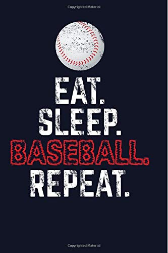 Eat. Sleep. Baseball. Repeat.: Baseball Composition Notebook Baseball Journal Notebook - Blank Lined Journal Planner