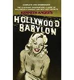 [(Hollywood Babylon: The Legendary Underground Classic of Hollywood's Darkest and Best Kept Secrets)] [ By (author) Kenneth Anger ] [September, 1983] - Kenneth Anger
