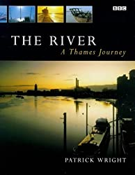 The River: The Thames in Our Time by Patrick Wright (1999-10-28)