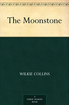 The Moonstone by [Collins, Wilkie]