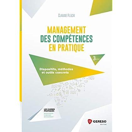 Management des compétences en pratique: Dispositifs, méthodes et outils concrets (Les guides pratiques)