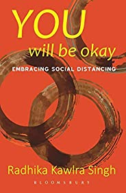 You Will Be Okay: Embracing Social Distancing