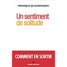 Un sentiment de solitude: Comment en sortir