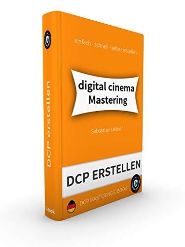 Professionelles DCP Mastering Verstehen [FULL]: Verwendung von Resolve Studio und anderen Tools