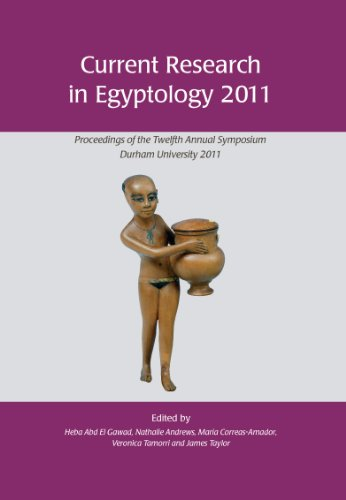 Current Research in Egyptology 2011: Proceedings of the Twelfth Annual Symposium: 12