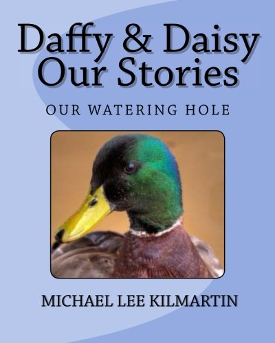 ories: Our Watering Hole (Daffy & Daisey Our Stories) (Daisey Duck)
