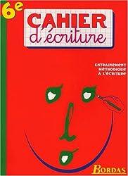 CAHIER D'ECRITURE 6EME    (Ancienne Edition)
