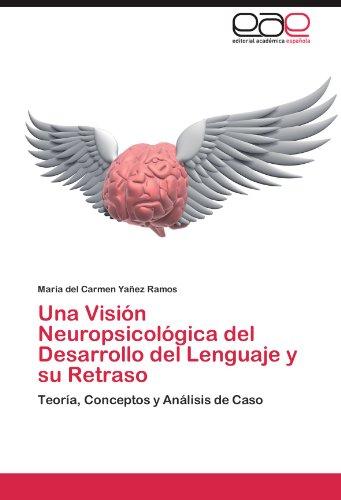 Una Vision Neuropsicologica del Desarrollo del Lenguaje y Su Retraso