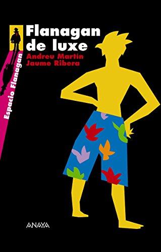Flanagan de Luxe (Literatura Juvenil (A Partir De 12 Años) - Flanagan)