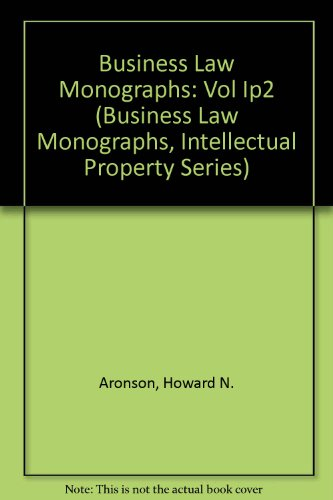 Business Law Monographs: Vol Ip2 (Business Law Monographs, Intellectual Property Series)