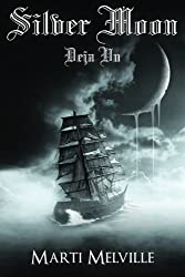 Silver Moon (The DejaVu Chronicles) (Volume 2) by Marti Melville (2015-05-07)
