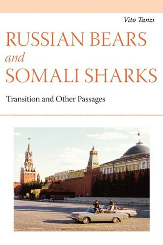 Russian Bears and Somali Sharks: Transition and other Passages by Vito Tanzi (2010-09-17)