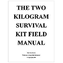 The Two Kilogram Survival Kit Field Manual (English Edition)